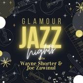 Glamour Jazz Nights with Wayne Shorter & Joe Zawinul by Wayne Shorter