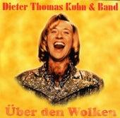 Über Den Wolken von Dieter Thomas Kuhn