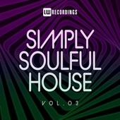Simply Soulful House, 03 by Various Artists