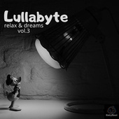 Relax and Dreams Vol.3 de Lullabyte