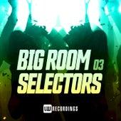 Big Room Selectors, 03 von Various Artists