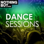 Nothing But... Dance Sessions, Vol. 15 von Various Artists