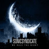 We Rule The Night by Sonic Syndicate