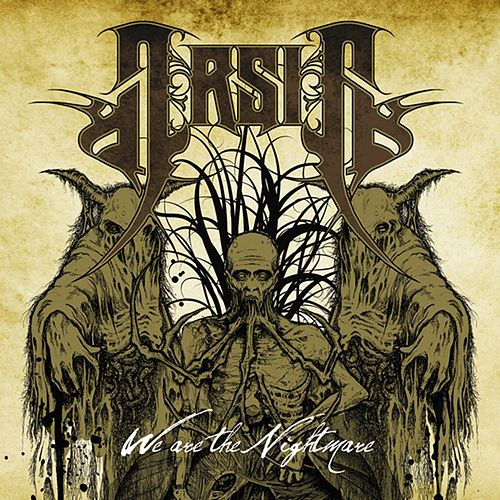 We Are The Nightmare by Arsis