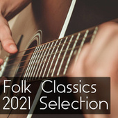 Folk Classics 2021 Selection by Various Artists