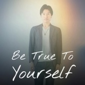 Be True To Yourself by Various Artists
