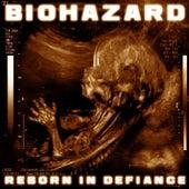 Reborn In Defiance von Biohazard