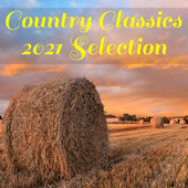 Country Classics 2021 Selection di Various Artists