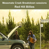 Messmate Creek Breakdown Sessions von The Redhillbillies