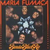 Maria Fumaça (Remasterizado) de Banda Black Rio