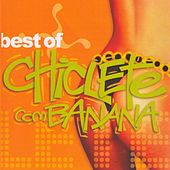 Best Of by Chiclete Com Banana