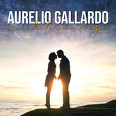 Quédate Conmigo by Aurelio Gallardo