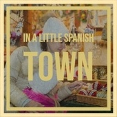 In a Little Spanish Town by Various Artists