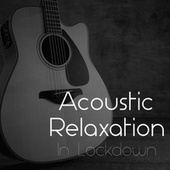 Acoustic Relaxation In Lockdown de Various Artists