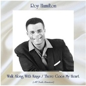 Walk Along With Kings / There Goes My Heart (Remastered 2020) de Roy Hamilton
