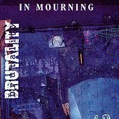 In Mourning by Brutality