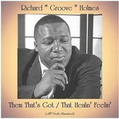 Them That's Got / That Healin' Feelin' (All Tracks Remastered) de Richard Groove Holmes