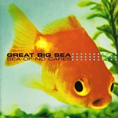 Sea Of No Cares by Great Big Sea