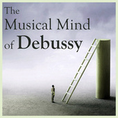The Musical Mind of Debussy by Claude Debussy