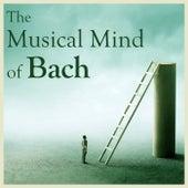 The Musical Mind of Bach by Johann Sebastian Bach