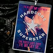 The Party Ain't Over 'Til We Say So von Hardcore Superstar