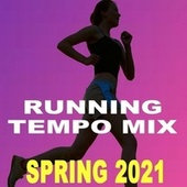 Running Tempo Mix (Happy Healthy 2021 - The Best Motivational Running and Jogging Music Playlist to Make Every Run Tracker Workout to a Succes) de Various Artists