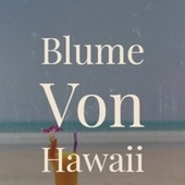 Blume Von Hawaii de Various Artists