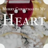 Merry Christmas to My Heart de Various Artists