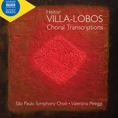 Villa-Lobos: Choral Transcriptions by São Paulo Symphony Orchestra