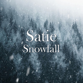 Satie Snowfall by Erik Satie