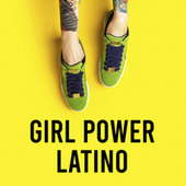 Girl Power Latino by Various Artists