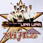 Los Reyes del Upa Upa by Grupo Mijez