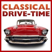 Classical Drivetime by Various Artists