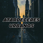 Atardeceres Urbanos by Various Artists