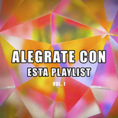 Alegrate con esta playlist vol. I by Various Artists