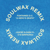 A Hero's Death (Soulwax Remix) by Fontaines D.C.