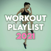 Workout Playlist 2021 de Various Artists