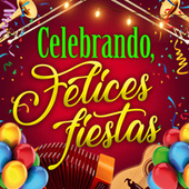 Celebrando, Felices Fiestas by Various Artists