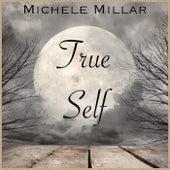 True Self de Michele Millar