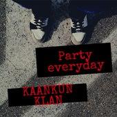 Party Everyday by Kaankun klan