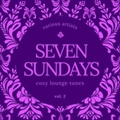 Seven Sundays (Cozy Lounge Tunes), Vol. 2 de Various Artists