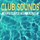 Club Sounds Summer Jam by Various Artists