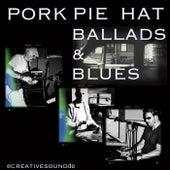 Ballads and Blues (Unfiltered Sessions) de Pork Pie Hat