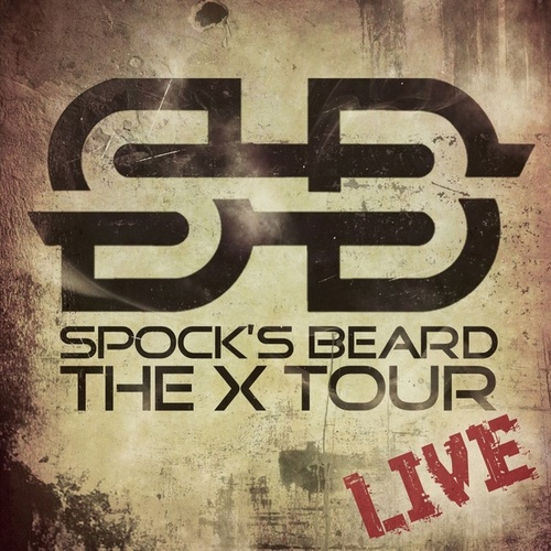The X Tour Live by Spock's Beard