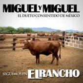Seguimos En El Rancho de Miguel Y Miguel