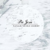 Pie Jesu by Natalie Nicole Gilbert