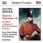 Sousa: Music for Wind Band, Vol. 20 de Royal Welsh College of Music and Drama Wind Orchestra