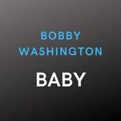 Baby by Bobby Washington