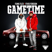 Game Time by Fivio Foreign Funkmaster Flex