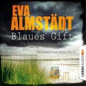 Blaues Gift - Kommissarin Pia Korittki - Pia Korittkis dritter Fall, Folge 3 (Ungekürzt) von Eva Almstädt